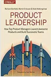 产品领导力:顶尖产品经理如何打造卓越产品