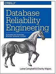数据库可靠性工程:数据库系统设计与运维指南